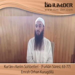 Kur'ân-ı Kerîm Sohbetleri - (Furkân Sûresi, 63-77)