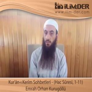 Kur'ân-ı Kerîm Sohbetleri - (Hac Sûresi, 1-11)