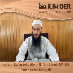 Kur'ân-ı Kerîm Sohbetleri - (En'âm Sûresi, 151-153)