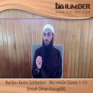 Kur'ân-ı Kerîm Sohbetleri - (Mu'minûn Sûresi, 1-11)