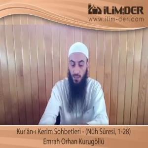 Kur'ân-ı Kerîm Sohbetleri - (Nûh Sûresi, 1-28)