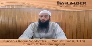 Kur'ân-ı Kerîm Sohbetleri - (Yûnus Sûresi, 3-10)