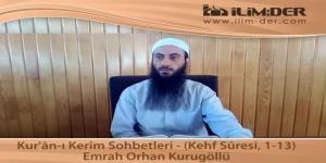 Kur'ân-ı Kerîm Sohbetleri - (Kehf Sûresi, 1-13)